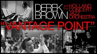 """Vantage Point"" – Derek Brown and the Holland Concert Jazz Orchestra –  Beatbox Sax 2020"
