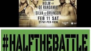 UFC 208: Silva vs Brunson & Holm vs De Randamie Edition of Half The Battle