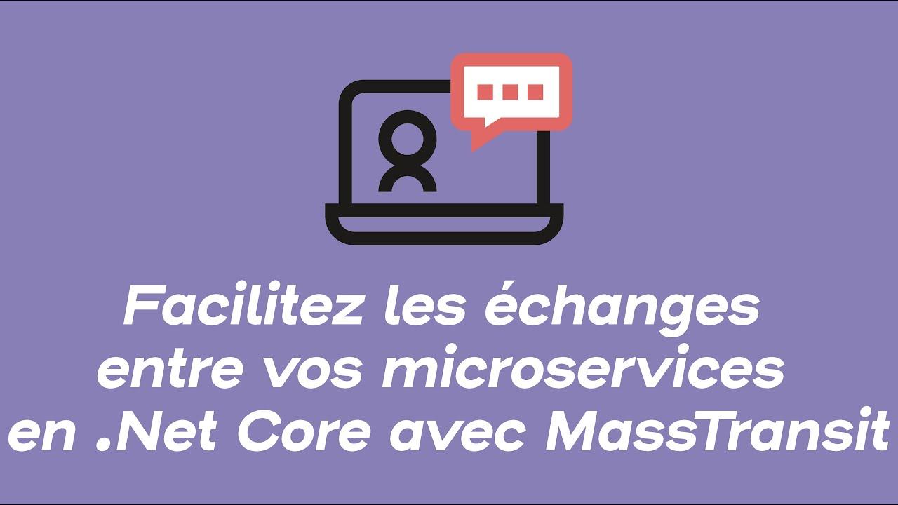 Facilitez les échanges entre vos microservices en .Net Core | Webinars