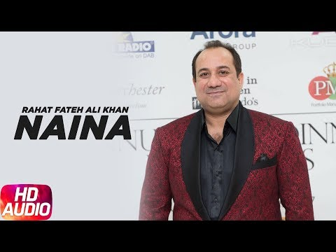 Naina Full Audio Song Rahat Fateh Ali Khan Punjabi Song Collection Speed Records