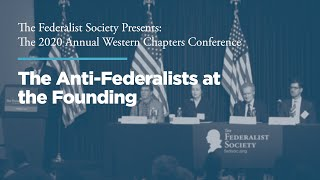 Click to play: Panel 1: The Anti-Federalists at the Founding