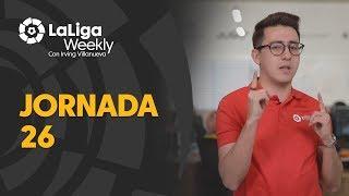 LaLiga Weekly: Jornada 26