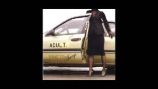 """Video thumbnail of """"ADULT. - Glue Your Eyelids Together"""""""