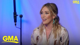 Hilary Duff Explains What Her Role In 'Lizzie McGuire' Means To Her L GMA Digital