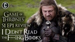 Game of Thrones Season 1 Episode 1 Review - I Didn't Read the F***ing Books
