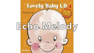 For your baby: 'Echo Melody' by Raimond Lap