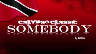 Somebody - The Baron | Classic Calypso from Trinidad & Tobago