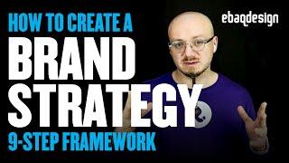 How To Create A Brand Strategy (9-Step Framework)