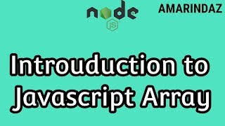 Introduction to Javascript array - Node JS tutorial for beginners