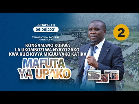 KONGAMANO KUBWA LA UKOMBOZI WA NYAYO NA KUCHOVYA MIGUU KWENYE MAFUTA YA UPAKO-  06.06.2021