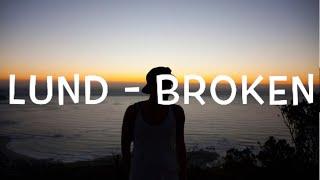Lund - Broken Lyrics