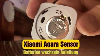 [Xiaomi Aqara] Batterien wechseln in den Sensoren [Tutorial][4K]