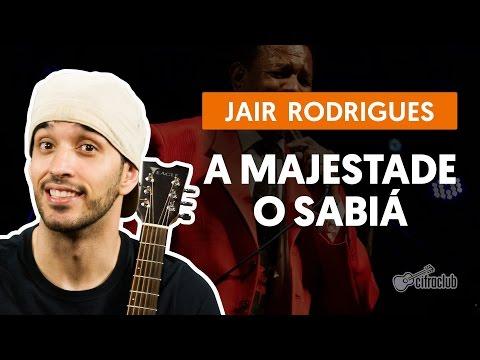 A Majestade O Sabiá - Jair Rodrigues (aula de violão completa)