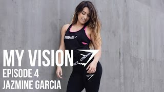 "Gymshark ""My Vision"" Episode 4 - Jazmine Garcia"