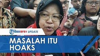 Terkait Insiden Persekusi & Rasisme di Surabaya, Risma: Yang Masalah Itukan Hoaks