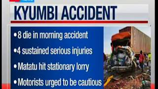 8 people have lost their lives in a road accident at Chumbi area, along the Nairobi-Mombasa highway