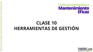 Curso mantenimiento eficaz - Clase 10 - Herramientas de gestión