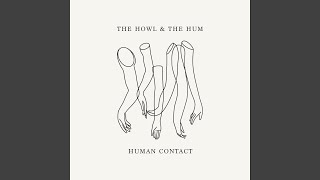 The Howl & The Hum - Human Contact video