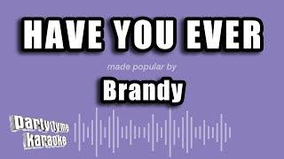 Brandy   Have You Ever (Karaoke Version)