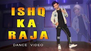 Ishq Ka Raja Dance Video   Vicky Patel Choreography