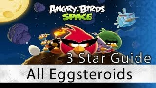 Angry Birds Space - All Eggsteroids Locations and Secret Levels 3 Star Walkthrough | WikiGameGuides