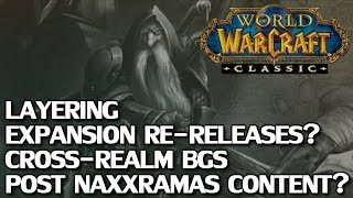 WoW Classic: Layering, Post Naxxramas Content? & More
