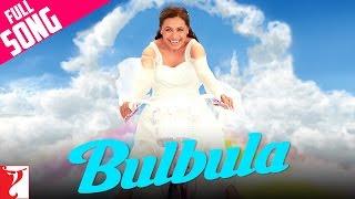 Bulbula - Full Song | Thoda Pyaar Thoda Magic | Rani Mukerji