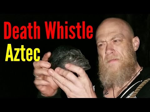 Aztec Death Whistle - The Scariest Sound You'll Ever Hear!!!