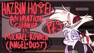 HAZBIN HOTEL Animation Cleanup ft. Michael Kovach (ANGEL DUST) Pt. 3