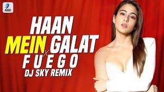 Haan Mein Galat x Fuego (Remix) | DJ SKY | Love Aaj Kal | Kartik Aryan | Sara Ali Khan | Sean Paul