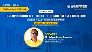 "Webinar on ""Re-envisioning the future of Businesses & Education"" Speaker – Mr. Kalyan Kumar Banerjee"
