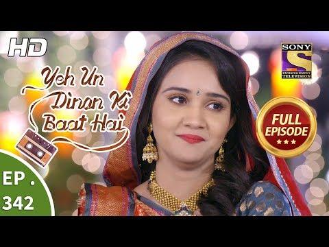 Yeh Un Dinon Ki Baat Hai - Ep 342 - Full Episode - 11th January, 2019