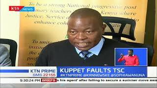 KUPPET faults TSC over teachers promotion advertisement