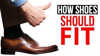 How Your Dress Shoes Should Fit | Stop Buying The Wrong Shoe Size