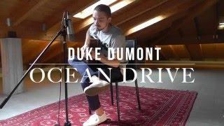 Duke Dumont - Ocean Drive (Acoustic Cover)