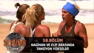 Nagihan ve Elif arasında gerginlik! | 58.Bölüm | Survivor 2018
