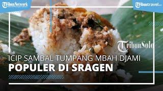 Nikmatnya Cicipi Sambal Tumpang Mbah Djami, Kuliner Legendaris di Sragen yang Selalu Laris