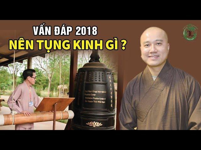 Phật Tử Tại Gia Nên Tụng Kinh Gì? (vấn đáp mới 2018) – Thầy Thích Pháp Hòa
