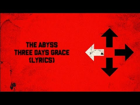 The Abyss (Lyrics) - Three Days Grace HD