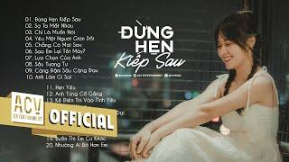 Đừng Hẹn Kiếp Sau, Chỉ Là Muốn Nói, Nhạc Trẻ Tuyển Chọn 2021 Những Bản Ballad Việt Hay Nhất Hiện Nay