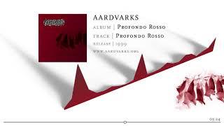 AARDVARKS – Profondo Rosso