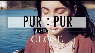 Pur:Pur – Close (live in Trakai, Vilnius)