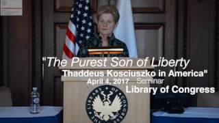 """The Purest Son of Liberty: Thaddeus Kosciuszko in America"" Seminar"