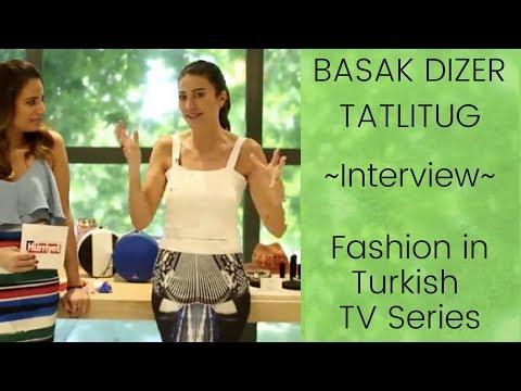 Basak Dizer Tatlitug ❖ Interview ❖ Fashion in Turkish TV