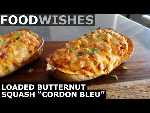 "Loaded Butternut Squash ""Cordon Bleu"" – Food Wishes"
