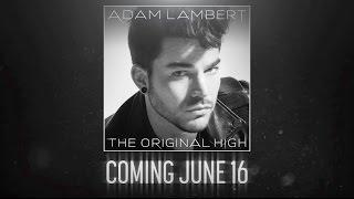 Наш любимый Адам Ламберт!, Adam Lambert - The Original High [Album Trailer]