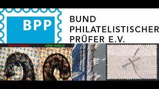 Prüfungen von Briefmarken in Zusammenarbeit mit dem BPP Teil 1 & Teil 2 überarbeitet