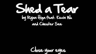 Shed a Tear [Lyrics] by Ryan Higa feat. Kevin Wu and Chester See