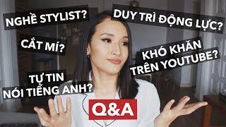 NGHỀ STYLIST, CẮT MÍ & KHÓ KHĂN TRÊN YOUTUBE   Q&A   Giang Ơi