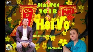 Hài tết Chiến thắng 2018  | HỎI VỢ | Hài Xuân 2018